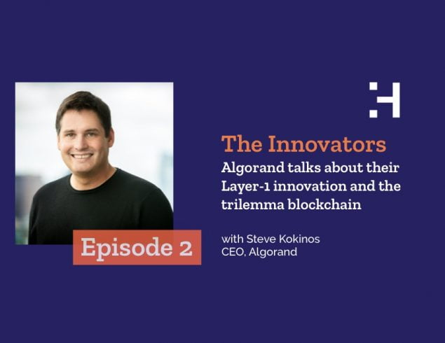 The Innovators – Episode 2 – Algorand talks about their Layer-1 innovation and the trilemma in blockchain