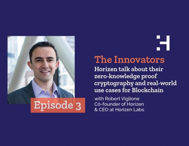 The Innovators – Episode 3 – Horizen talk about zero-knowledge proof cryptography and real-world use cases for Blockchain