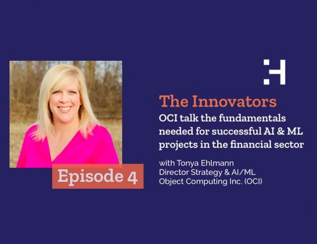 The Innovators – Episode 4 – OCI talk the fundamentals needed for successful AI & ML projects in the financial sector