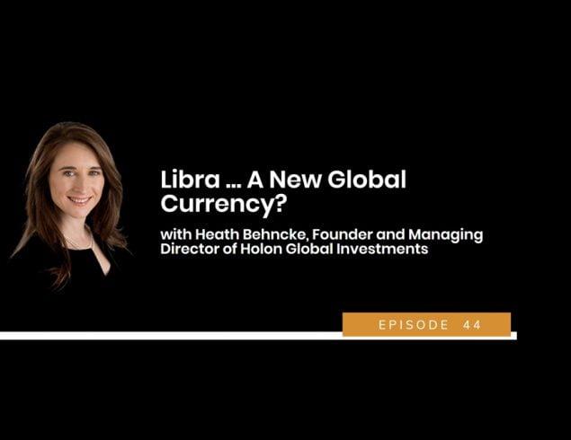 Libra … A New Global Currency?